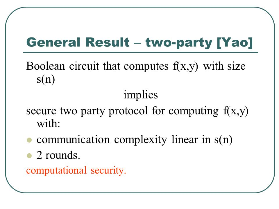 General Result – two-party [Yao]